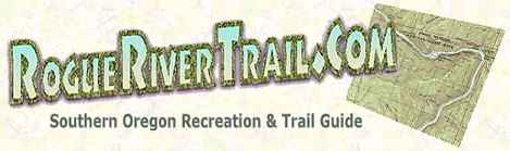 Rogue River Trail ~ Southern Oregon Recreation & Trail Guide